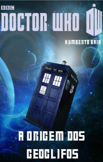 Doctor Who  A Origem dos Geoglifos [ Em Revisão]