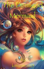 The Demi God Mermaid by kittycatcat123