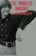 The Monkees Imagines by FREAKSANDGREEKS