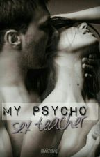 My Psycho Sex Teacher by wienervig