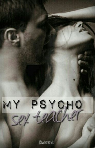 My Psycho Sex Teacher