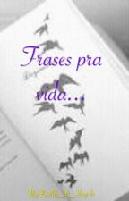 Frases pra vida... by SemideusasDaNutella