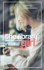 The Library Girl ↠HIATUS by jemmaoswald