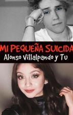 MI PEQUEÑA SUICIDA - ALONSO VILLALPANDO Y TU  by MilagroAgostina057