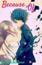 Because Of You by aninditadita9883