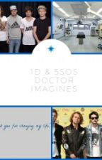 1D/5SOS Doctor Imagines by nxcxnrxl