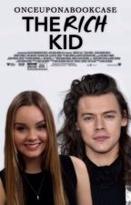 The Rich Kid ➝ h.s ( Sequel to TBK) by OnceUponABookcase