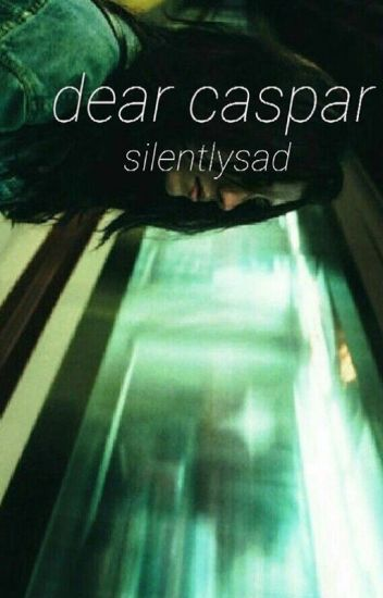 Dear Caspar