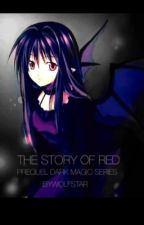 Star vs Evil; The Story of Red (Prequel to The Dark Magic Series) by ByWolfstar