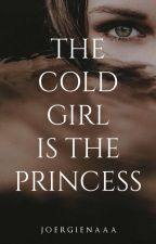 The Cold Girl Is The Princess #Wattys2016 by YanaJin21