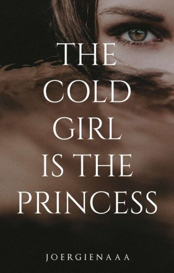 The Cold Girl Is The Princess #Wattys2016