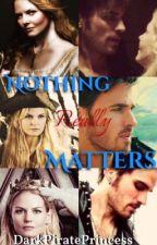 Nothing Really Matters by DarkPiratePrincess