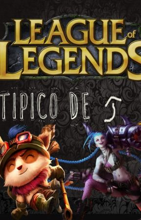 Tipico League Of Legends