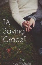 A Saving Grace by RaeMichelle94