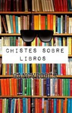 CHISTES DE LIBROS by angy_robls