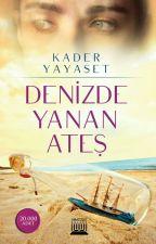 Denizde Yanan Ateş  KİTAP OLUYOR  by _hayal_01