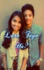 Laro Tayo Ha ? [KATHNIEL] ONE SHOT by ScriptetteExostan20