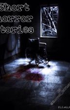 Short horror stories by Horror_Official