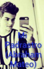 Mi Padrastro (Abraham Mateo) by JoannaCasth56