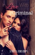 In Love With A Criminal (Under some SERIOUS editing) by Staffys_forever79