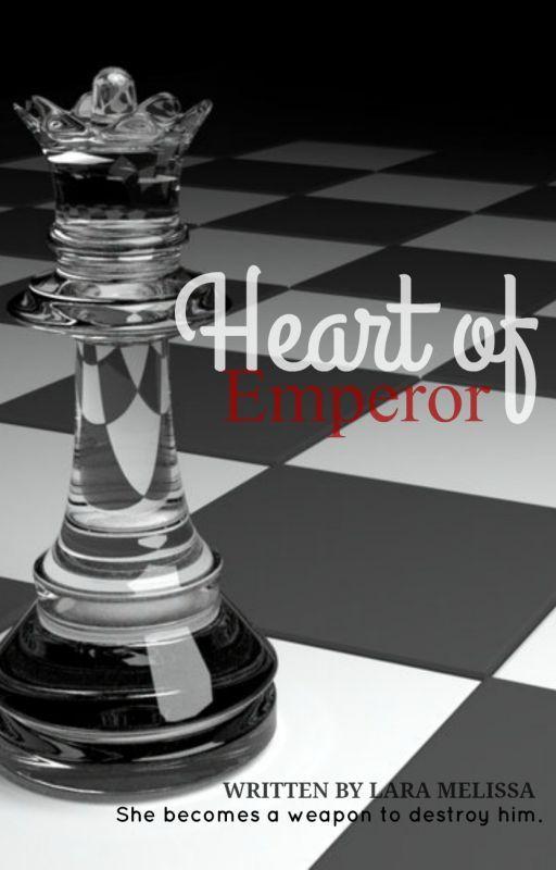 Heart of Emperor by LaraMelissa
