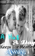 A Hug A Day Keeps The Meanies Away by xxJungiexx