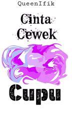 CINTA CEWEK CUPU by fikri180303