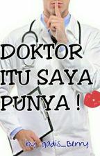 Doktor Itu Saya Punya ! by shavillaa