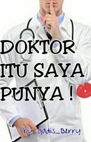 Doktor Itu Saya Punya !