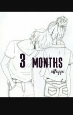 3 months by xNeyyx