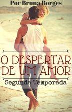 2. O despertar de um amor by Boo_Borgesb