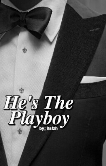 He's The Playboy