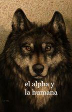 El Alfa y la Humana[EDITANDO] by DannaCruz6
