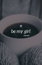 BE MY GIRL. Heart Games|| GOT7 by theBABELLE