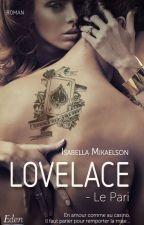 Lovelace : Le Pari ( Sous contrat d'édition ) by IsabelleIsabellam