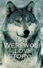 My Werewolf Love Story by Done5SOSFAM