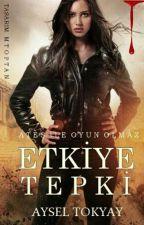 Etkiye Tepki by AyselTokyay