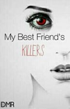 My Best Friends Killers by DMR666