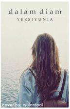 Dalam Diam by yessiyunia