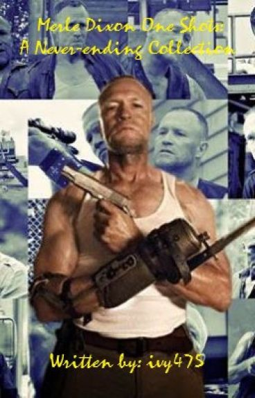 Merle Dixon One Shots: A Never Ending Collection