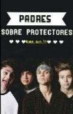 Padres sobreprotectores (En Edición) by CandyNClifford