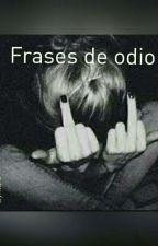 Frases De Odio by TiareMasiel7u7