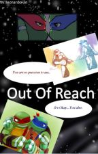 Out Of Reach by TMNTleonardoFan