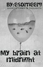 My brain at midnight by esorneerg