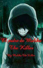 El padre de Malika The Killer ||TERMINADA|| by Mali_LidellUndertale