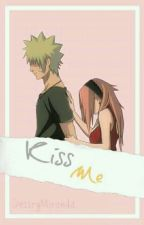 Narusaku ~ kiss me ~ by DestryMiranda
