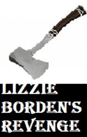 Lizzie Borden's Revenge by LittleKattyKat