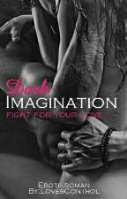 Dark Imagination - fight for your Love by LovesControl