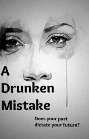 A Drunken Mistake by xxborntostandoutxx