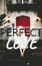 Perfect Love by fycheese
